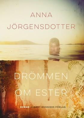 Drömmen om Ester av Anna Jörgensdotter