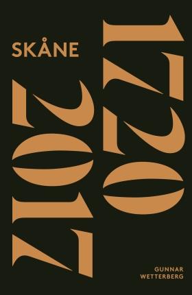 Skånes historia. Del 3, 1720-2017 av Gunnar Wetterberg