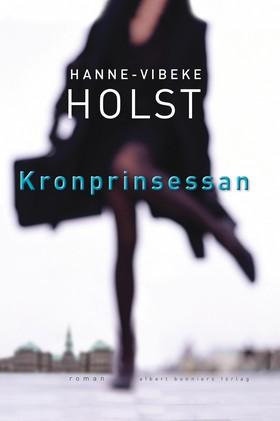 E-bok Kronprinsessan av Hanne-Vibeke Holst