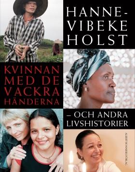 E-bok Kvinnan med de vackra händerna : och andra livshistorier av Hanne-Vibeke Holst