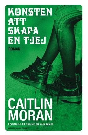 E-bok Konsten att skapa en tjej av Caitlin Moran