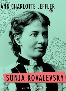 E-bok Sonja Kovalevsky : vad jag upplevt tillsammans med henne och vad hon berättat mig om sig själv av Anne Charlotte Leffler