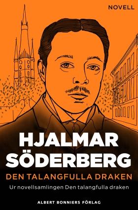 E-bok Den talangfulla draken : en novell av Hjalmar Söderberg