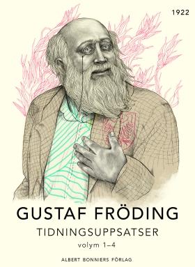 E-bok Tidningsuppsatser. Vol 1-4 av Gustaf Fröding