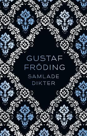 E-bok Samlade dikter av Gustaf Fröding