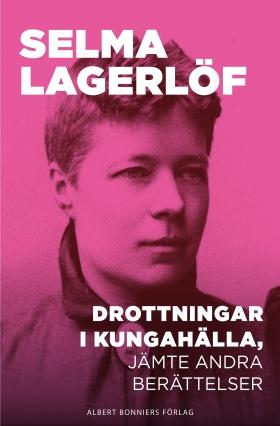 E-bok Drottningar i Kungahälla, jämte andra berättelser av Selma Lagerlöf
