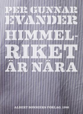 E-bok Himmelriket är nära av Per Gunnar Evander