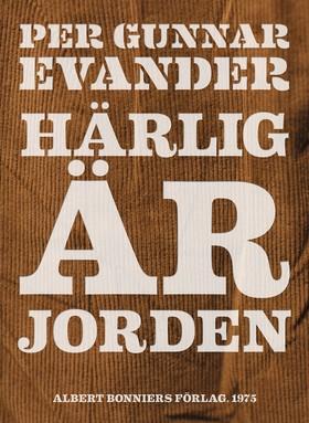 E-bok Härlig är jorden av Per Gunnar Evander