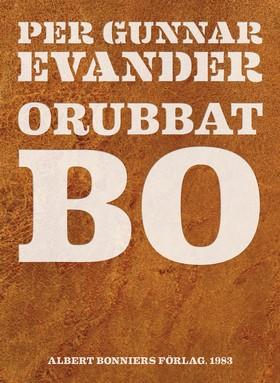 E-bok Orubbat bo av Per Gunnar Evander