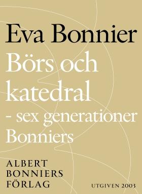 Börs och katedral - sex generationer Bonniers