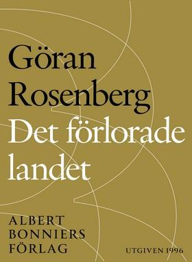 E-bok Det förlorade landet : en personlig historia av Göran Rosenberg