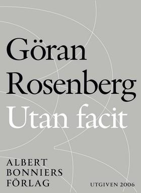 E-bok Utan facit : kolumner och kommentarer under tiden av Göran Rosenberg