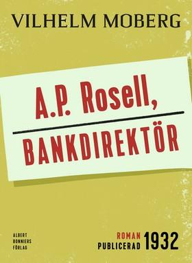 E-bok A.P. Rosell, bankdirektör av Vilhelm Moberg