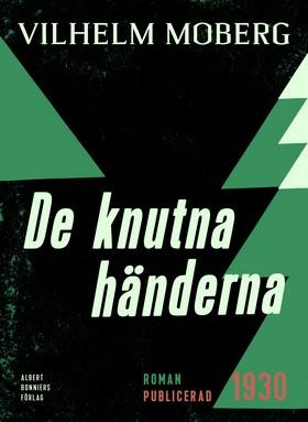 E-bok De knutna händerna av Vilhelm Moberg