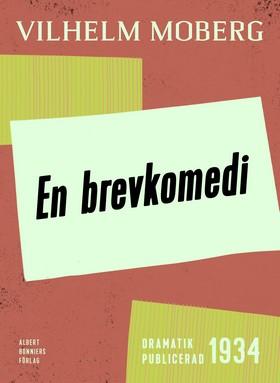 E-bok En brevkomedi : i två tablåer av Vilhelm Moberg