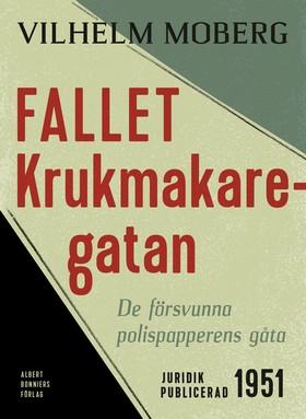 E-bok Fallet Krukmakaregatan : De försvunna polispapperens gåta av Vilhelm Moberg