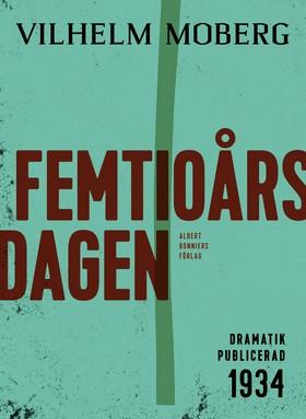 E-bok Femtioårsdagen : komedi i en akt av Vilhelm Moberg