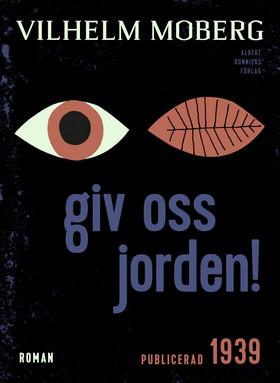 E-bok Giv oss jorden! av Vilhelm Moberg