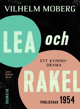 E-bok Lea och Rakel : ett kvinnodrama av Vilhelm Moberg