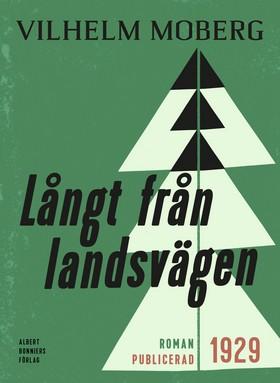 E-bok Långt från landsvägen av Vilhelm Moberg