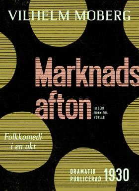 E-bok Marknadsafton : folkkomedi i en akt av Vilhelm Moberg