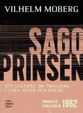 E-bok Sagoprinsen : ett lustspel om trolldom i 4 akter och epilog av Vilhelm Moberg