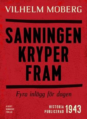 E-bok Sanningen kryper fram : Fyra inlägg för dagen av Vilhelm Moberg