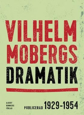 E-bok Vilhelm Mobergs dramatik : tio dramer av Vilhelm Moberg