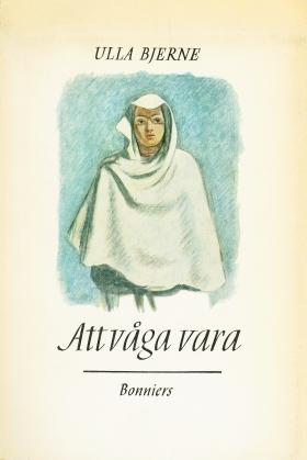 E-bok Att våga vara av Ulla Bjerne