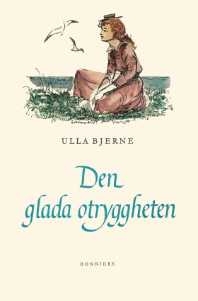 E-bok Den glada otryggheten av Ulla Bjerne