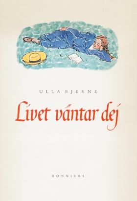 E-bok Livet väntar dej av Ulla Bjerne