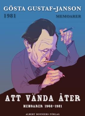 E-bok Att vända åter : Memoarer 1902-1921 av Gösta Gustaf-Janson