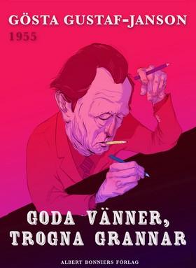 E-bok Goda vänner, trogna grannar av Gösta Gustaf-Janson