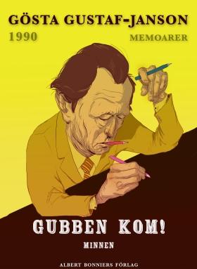 E-bok Gubben kom!: Minnen av Gösta Gustaf-Janson