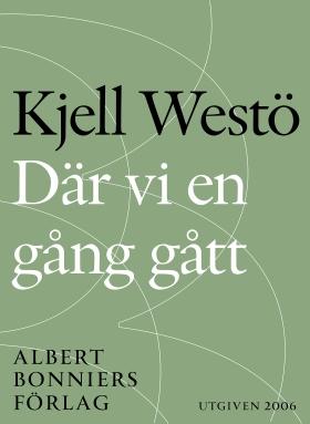 E-bok Där vi en gång gått av Kjell Westö