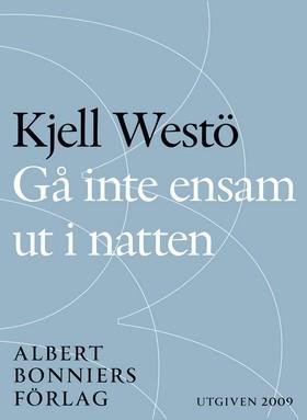 E-bok Gå inte ensam ut i natten av Kjell Westö
