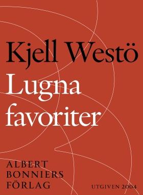 E-bok Lugna favoriter : berättelser i urval 1989-2004 av Kjell Westö