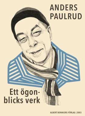 E-bok Ett ögonblicks verk av Anders Paulrud