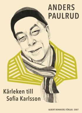 E-bok Kärleken till Sofia Karlsson av Anders Paulrud
