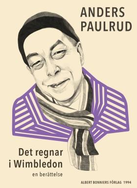 E-bok Det regnar i Wimbledon : en berättelse av Anders Paulrud