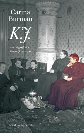 E-bok K.J. : en biografi över Klara Johanson av Carina Burman