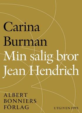 E-bok Min salig bror Jean Hendrich av Carina Burman