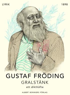 E-bok Gralstänk : ett dikthäfte av Gustaf Fröding