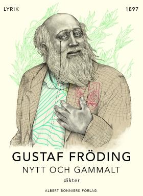 E-bok Nytt och gammalt : dikter av Gustaf Fröding