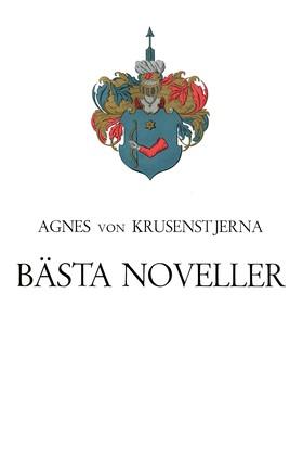 E-bok Bästa noveller av Agnes von Krusenstjerna