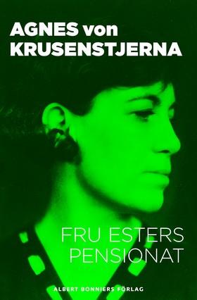 E-bok Fru Esters pensionat av Agnes von Krusenstjerna