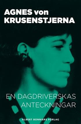 E-bok En dagdriverskas anteckningar: silhuetter, skisser och fantasistycken av Agnes von Krusenstjerna