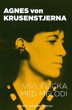 E-bok Vivi, flicka med melodi av Agnes von Krusenstjerna