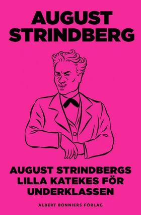 E-bok August Strindbergs Lilla katekes för underklassen av August Strindberg