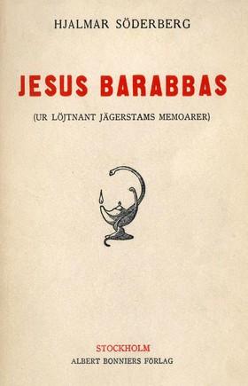 E-bok Jesus Barabbas : ur löjtnant Jägerstams memoarer av Hjalmar Söderberg